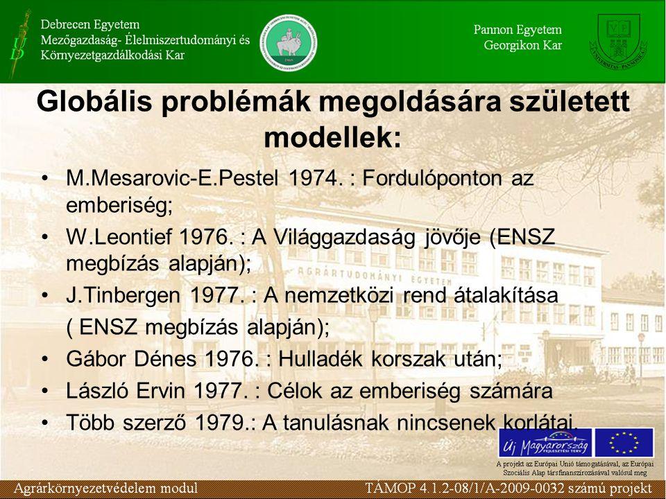 Globális problémák megoldására született modellek: M.Mesarovic-E.Pestel 1974.