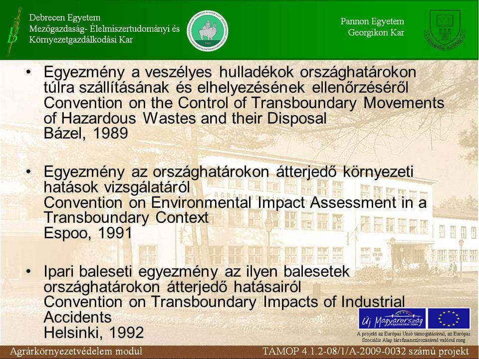 Egyezmény a veszélyes hulladékok országhatárokon túlra szállításának és elhelyezésének ellenőrzéséről Convention on the Control of Transboundary Movem