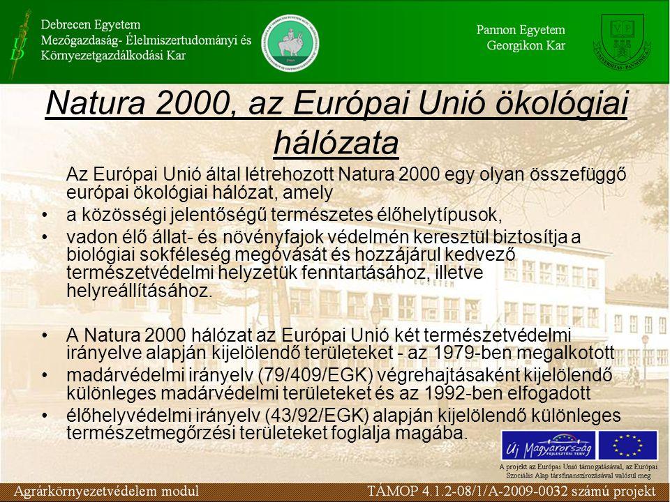 Natura 2000, az Európai Unió ökológiai hálózata Az Európai Unió által létrehozott Natura 2000 egy olyan összefüggő európai ökológiai hálózat, amely a