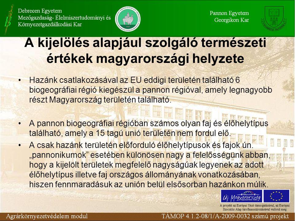 A kijelölés alapjául szolgáló természeti értékek magyarországi helyzete Hazánk csatlakozásával az EU eddigi területén található 6 biogeográfiai régió