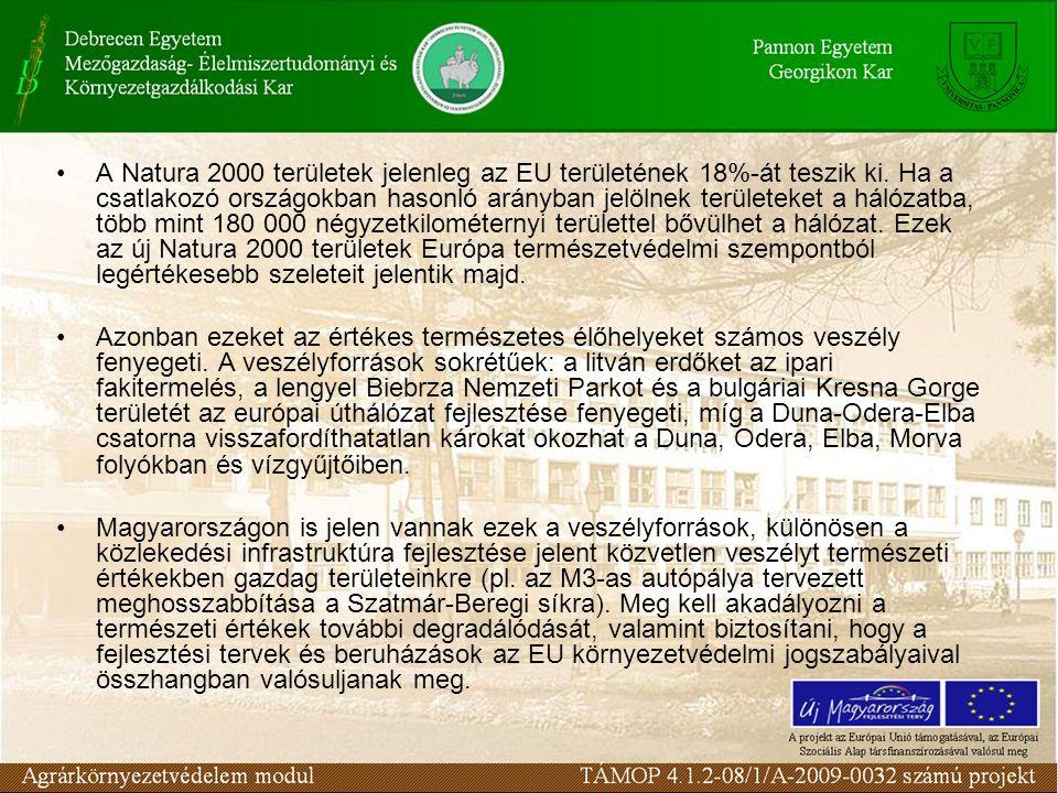 A Natura 2000 területek jelenleg az EU területének 18%-át teszik ki. Ha a csatlakozó országokban hasonló arányban jelölnek területeket a hálózatba, tö