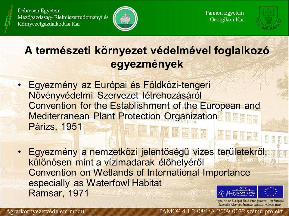 A természeti környezet védelmével foglalkozó egyezmények Egyezmény az Európai és Földközi-tengeri Növényvédelmi Szervezet létrehozásáról Convention fo
