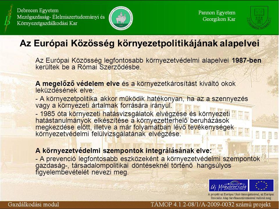 Az Európai Közösség környezetpolitikájának alapelvei Az Európai Közösség legfontosabb környezetvédelmi alapelvei 1987-ben kerültek be a Római Szerződésbe.