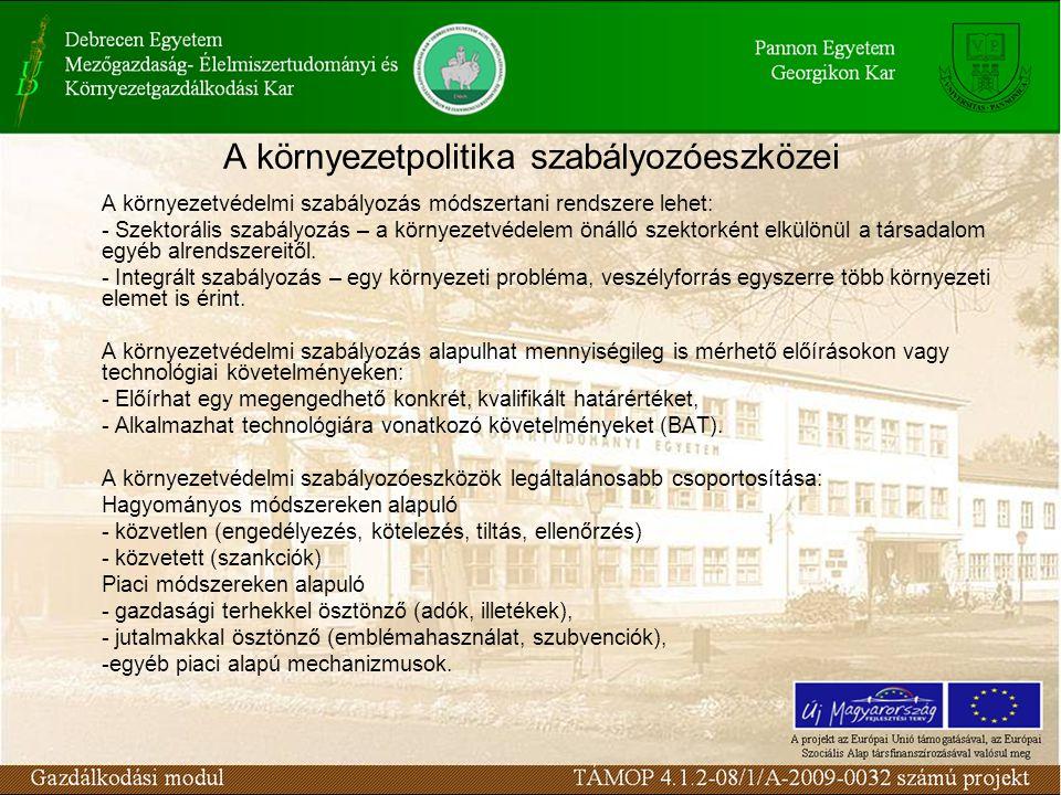 A környezetvédelmi szabályozás módszertani rendszere lehet: - Szektorális szabályozás – a környezetvédelem önálló szektorként elkülönül a társadalom egyéb alrendszereitől.