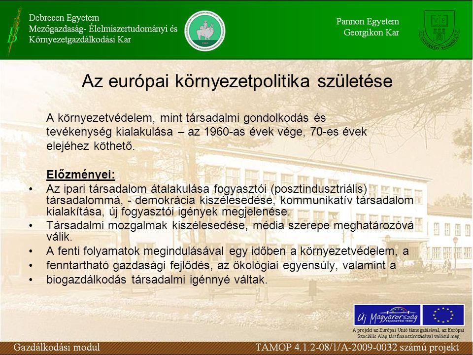 Az európai környezetpolitika születése A környezetvédelem, mint társadalmi gondolkodás és tevékenység kialakulása – az 1960-as évek vége, 70-es évek elejéhez köthető.