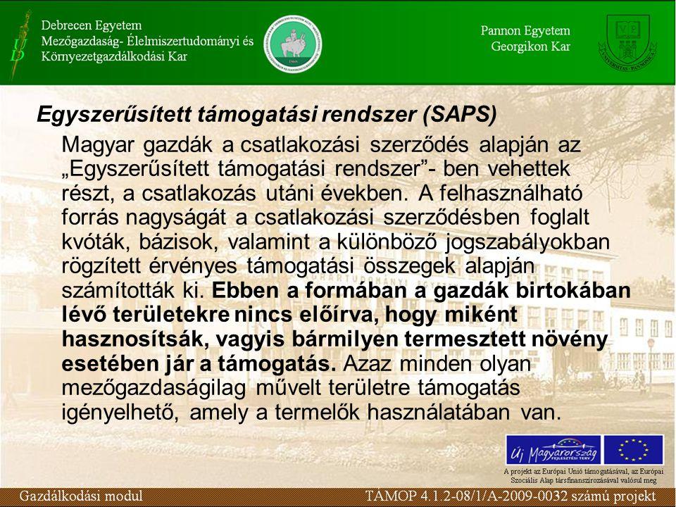 """Egyszerűsített támogatási rendszer (SAPS) Magyar gazdák a csatlakozási szerződés alapján az """"Egyszerűsített támogatási rendszer""""- ben vehettek részt,"""