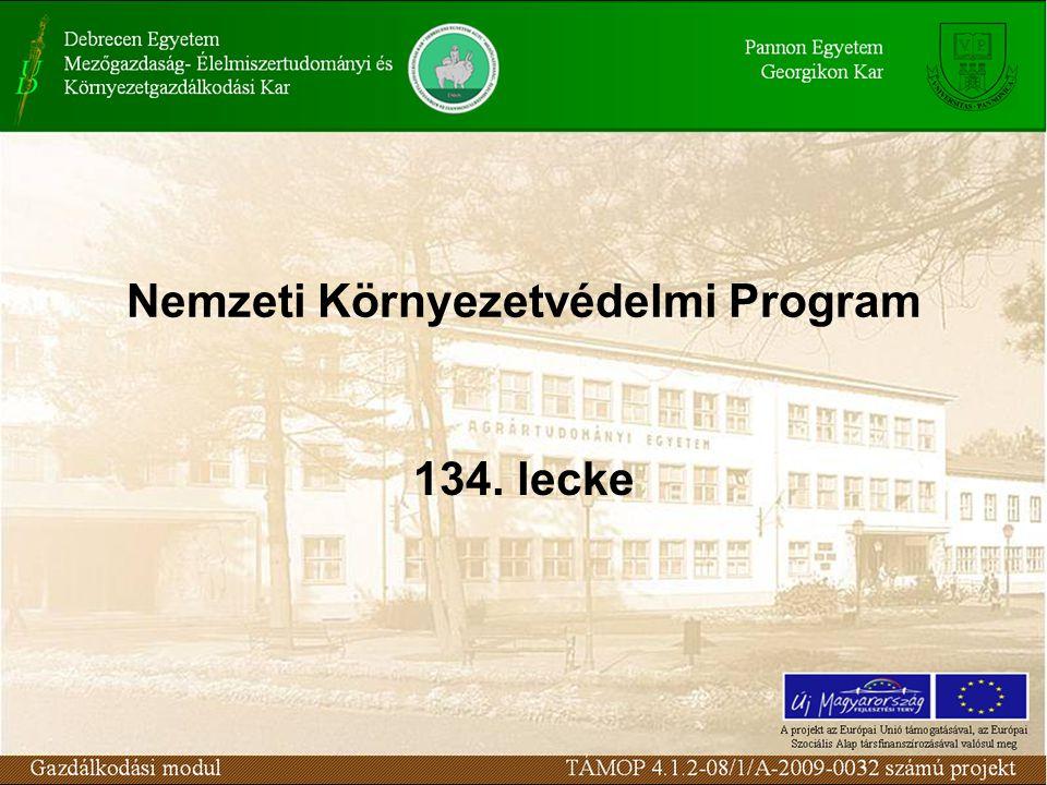 Nemzeti Környezetvédelmi Program 134. lecke