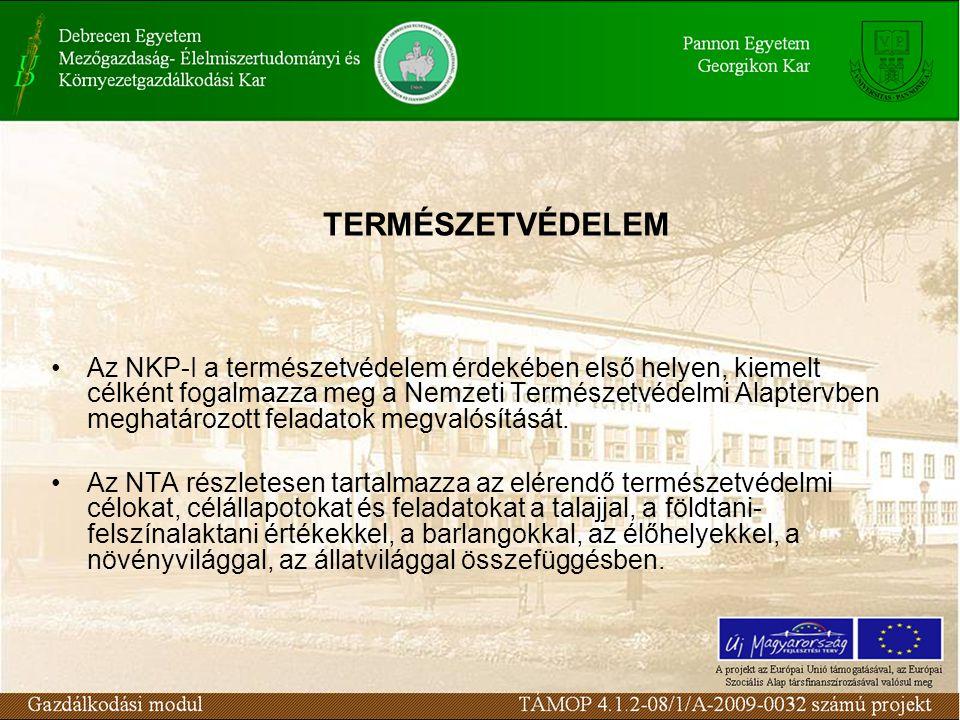 TERMÉSZETVÉDELEM Az NKP-I a természetvédelem érdekében első helyen, kiemelt célként fogalmazza meg a Nemzeti Természetvédelmi Alaptervben meghatározott feladatok megvalósítását.