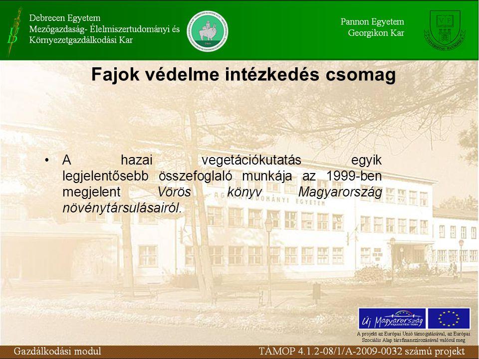Fajok védelme intézkedés csomag A hazai vegetációkutatás egyik legjelentősebb összefoglaló munkája az 1999-ben megjelent Vörös könyv Magyarország növénytársulásairól.