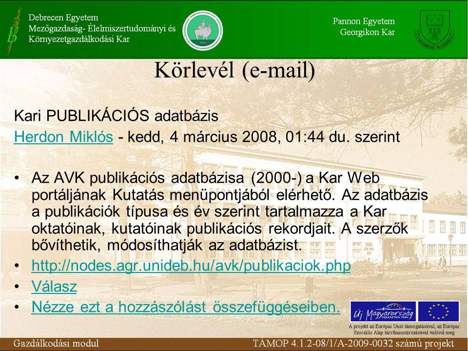 Körlevél (e-mail) Kari PUBLIKÁCIÓS adatbázis Herdon MiklósHerdon Miklós - kedd, 4 március 2008, 01:44 du. szerint Az AVK publikációs adatbázisa (2000-