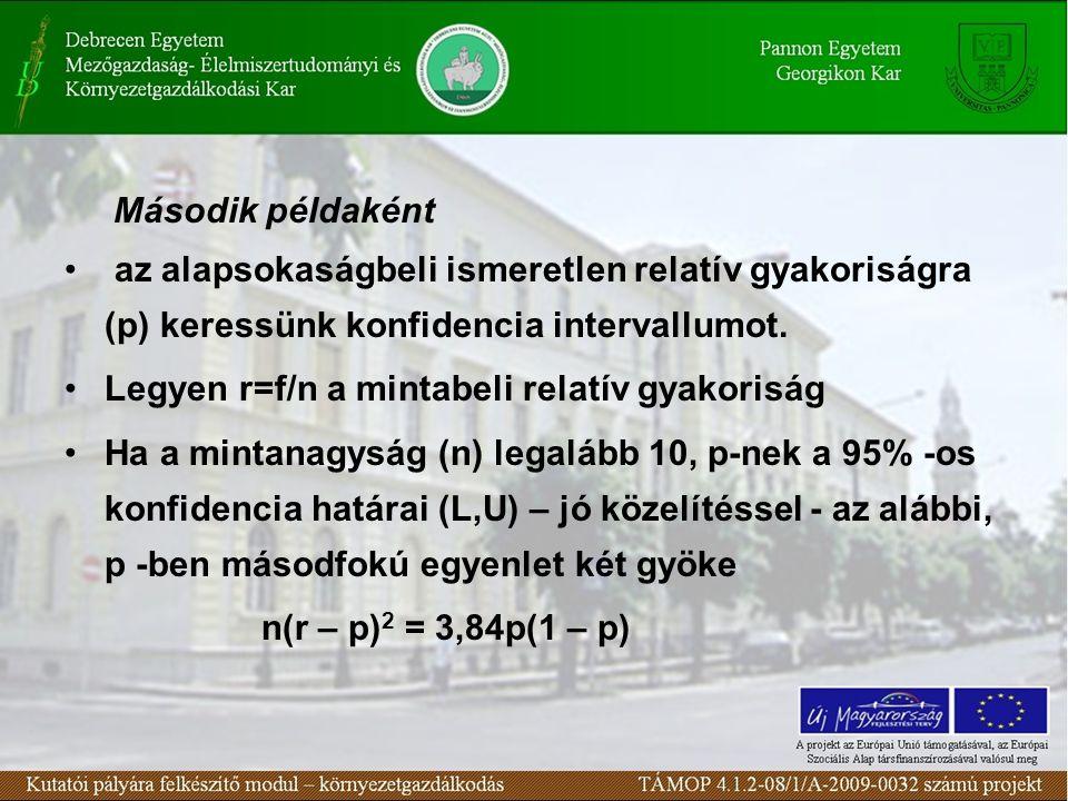  Statisztikai következtetés: Hipotézis vizsgálat, statisztikai próbák A hipotézisvizsgálat elve (1) A statisztikai hipotézisvizsgálat arra irányul, hogy az alapsokaság(ok)ra vonatkozóan megfogalmazott feltevéseket minta alapján ellenőrizzük, elfogadjuk, vagy elvessük.