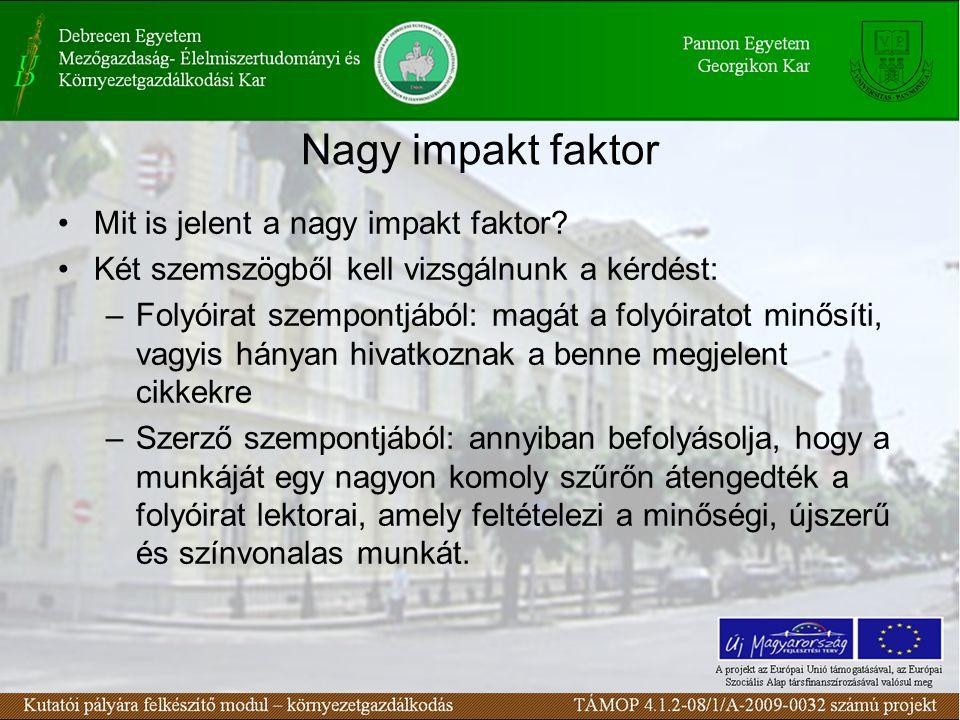Nagy impakt faktor Mit is jelent a nagy impakt faktor.