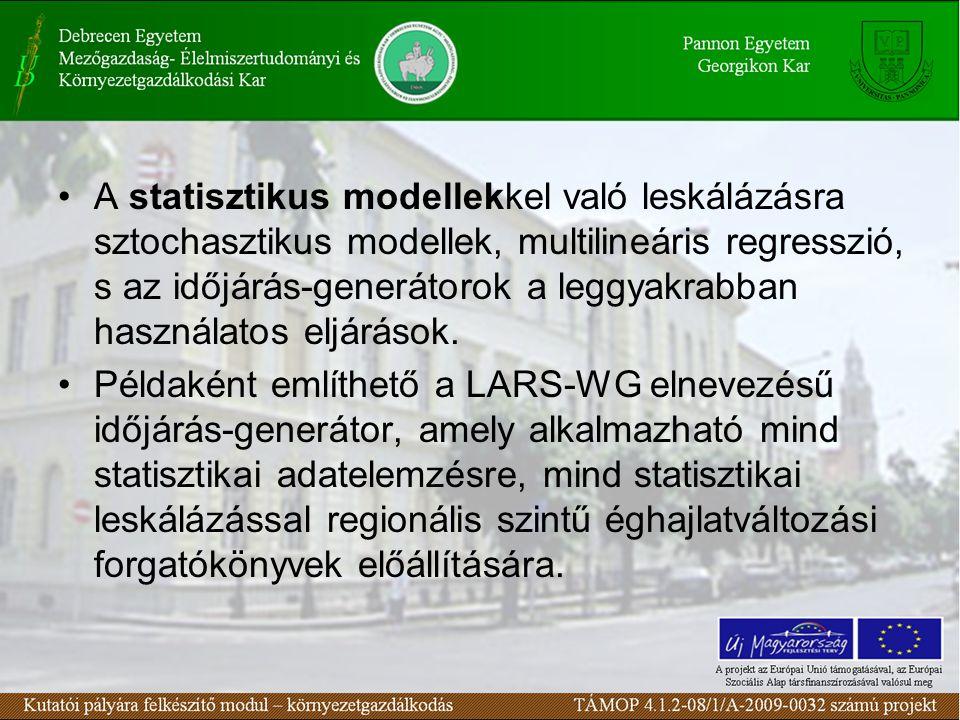 A statisztikus modellekkel való leskálázásra sztochasztikus modellek, multilineáris regresszió, s az időjárás-generátorok a leggyakrabban használatos eljárások.