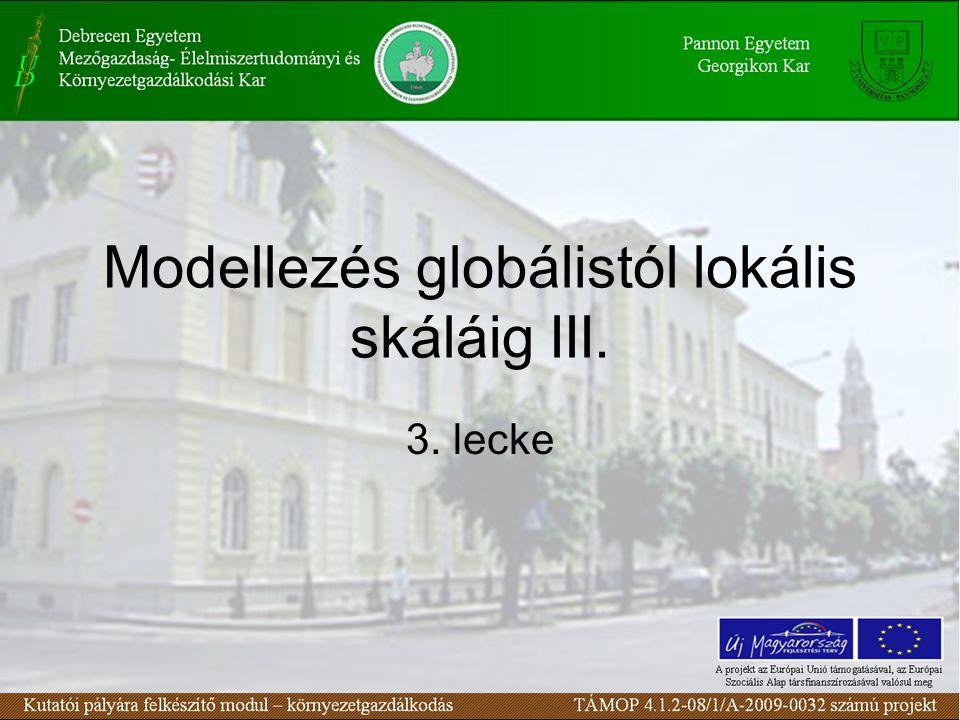 Modellezés globálistól lokális skáláig III. 3. lecke
