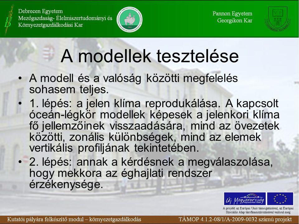 A modellek tesztelése A modell és a valóság közötti megfelelés sohasem teljes.