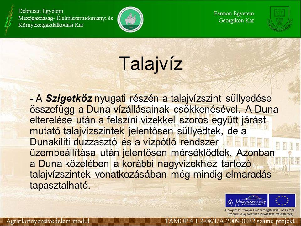 Talajvíz - A Szigetköz nyugati részén a talajvízszint süllyedése összefügg a Duna vízállásainak csökkenésével. A Duna elterelése után a felszíni vizek