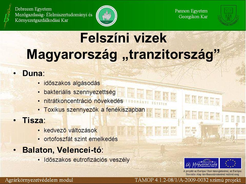 """Felszíni vizek Magyarország """"tranzitország"""" Duna: időszakos algásodás bakteriális szennyezettség nitrátkoncentráció növekedés Toxikus szennyezők a fen"""