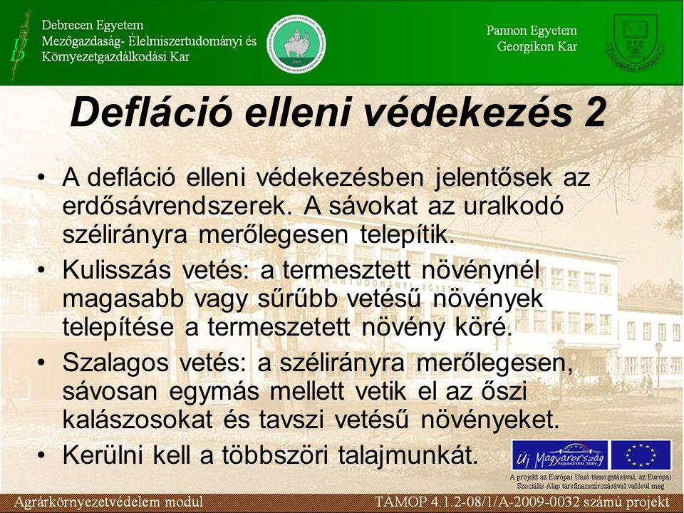 Defláció elleni védekezés 2 A defláció elleni védekezésben jelentősek az erdősávrendszerek.
