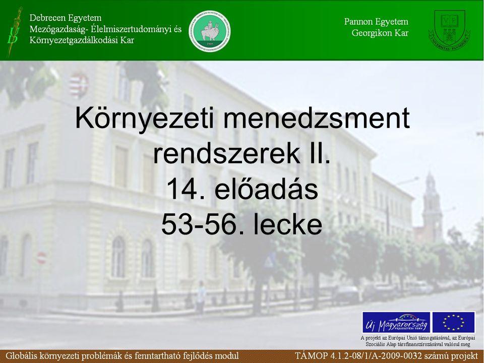 Környezeti menedzsment rendszerek II. 14. előadás 53-56. lecke