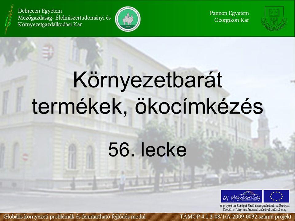 Környezetbarát termékek, ökocímkézés 56. lecke