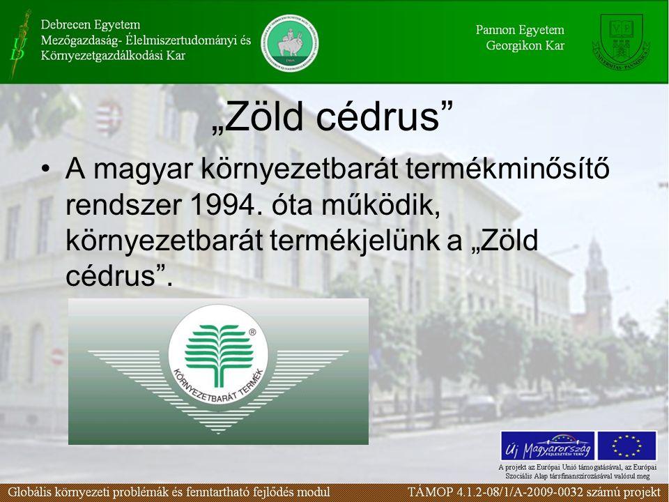 """""""Zöld cédrus"""" A magyar környezetbarát termékminősítő rendszer 1994. óta működik, környezetbarát termékjelünk a """"Zöld cédrus""""."""