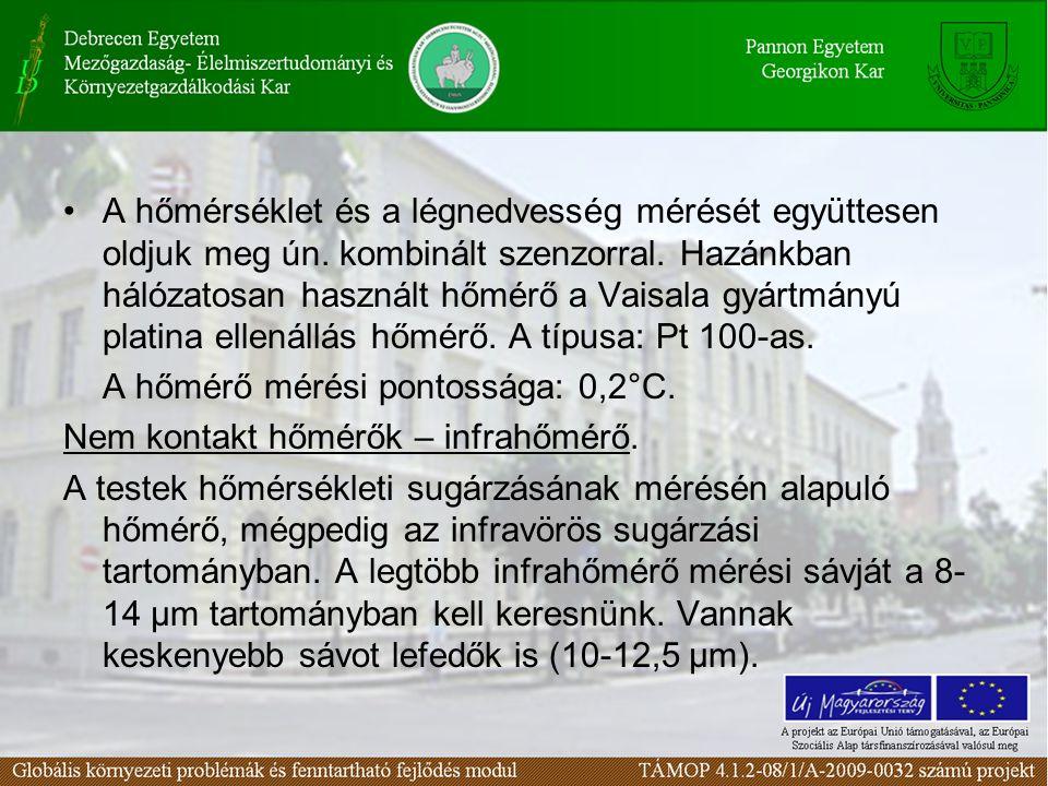 A hőmérséklet és a légnedvesség mérését együttesen oldjuk meg ún.