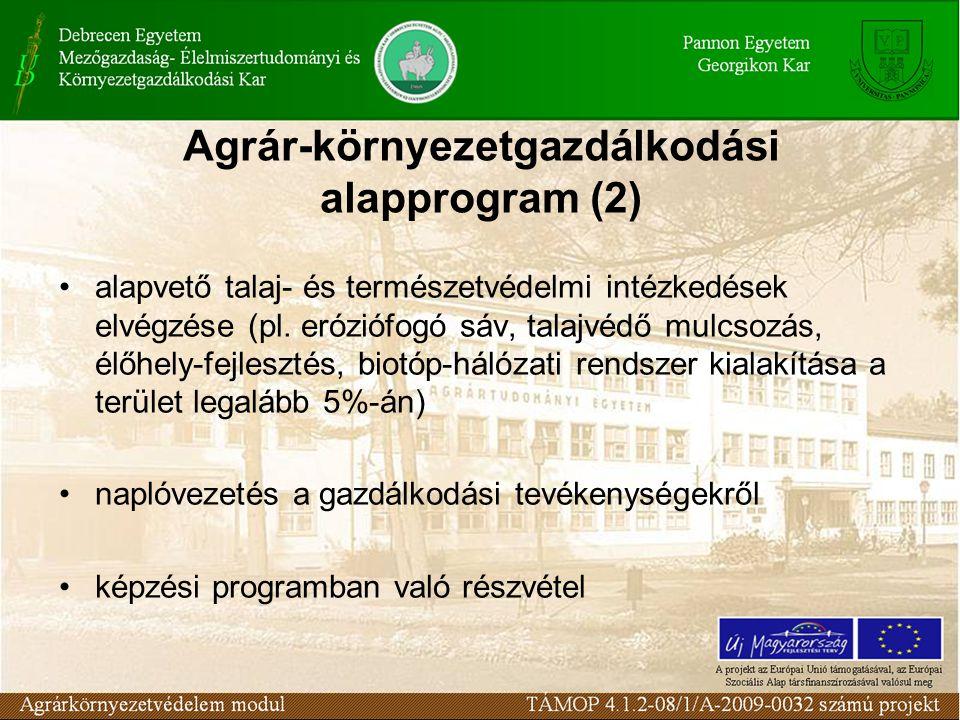 Agrár-környezetgazdálkodási alapprogram (2) alapvető talaj- és természetvédelmi intézkedések elvégzése (pl.
