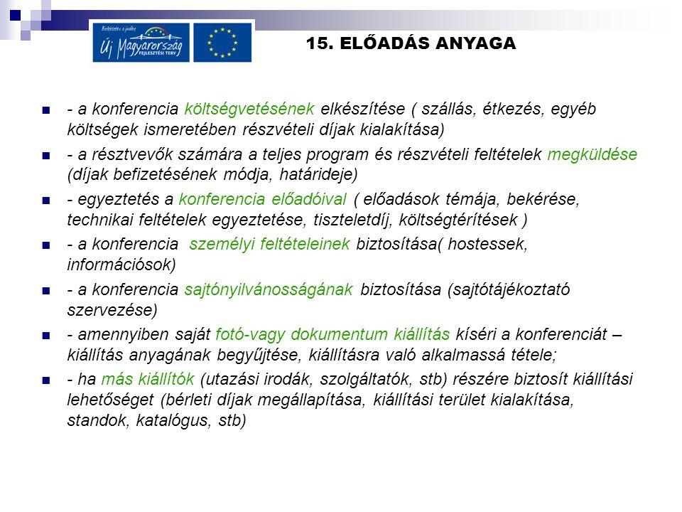 15. ELŐADÁS ANYAGA - a konferencia költségvetésének elkészítése ( szállás, étkezés, egyéb költségek ismeretében részvételi díjak kialakítása) - a rész