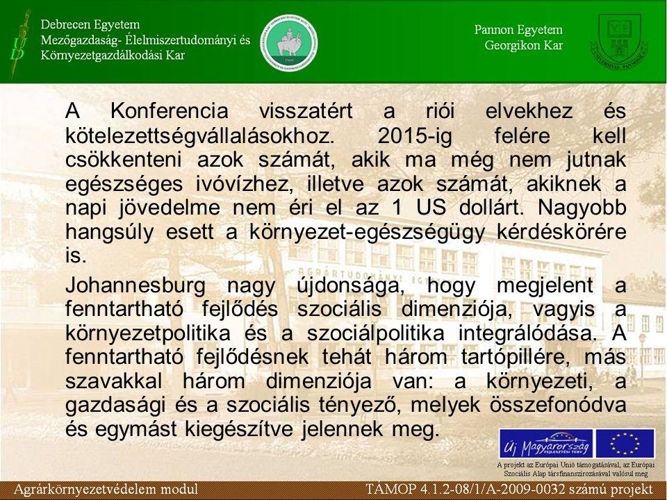 2002. augusztus 26-tól szeptember 4-ig ENSZ Világtalálkozó a Fenntartható Fejlődésről (Dél- Afrika, Johannesburg)