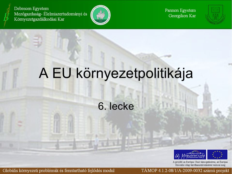 A EU környezetpolitikája 6. lecke