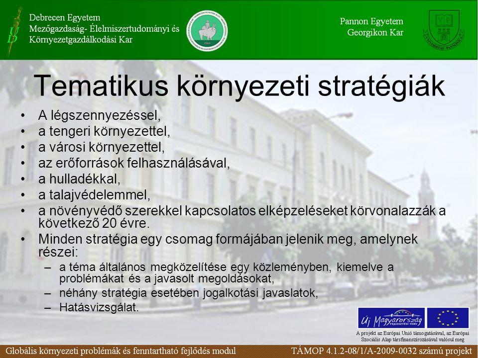 Tematikus környezeti stratégiák A légszennyezéssel, a tengeri környezettel, a városi környezettel, az erőforrások felhasználásával, a hulladékkal, a t