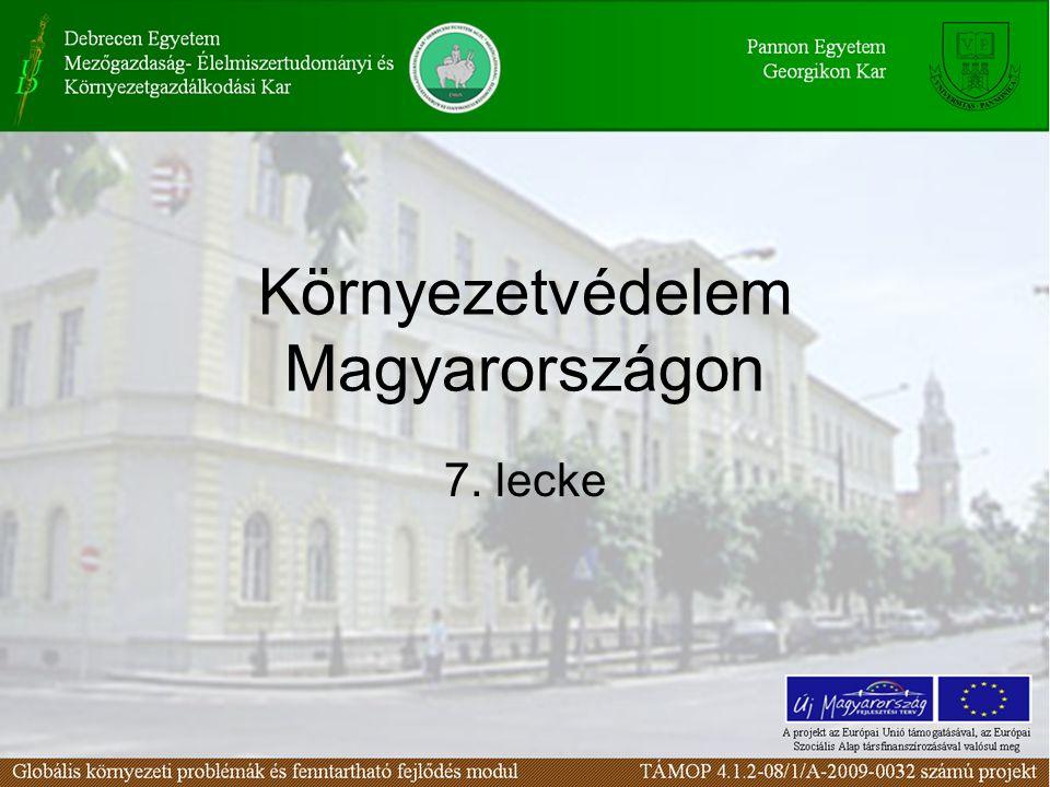 Környezetvédelem Magyarországon 7. lecke