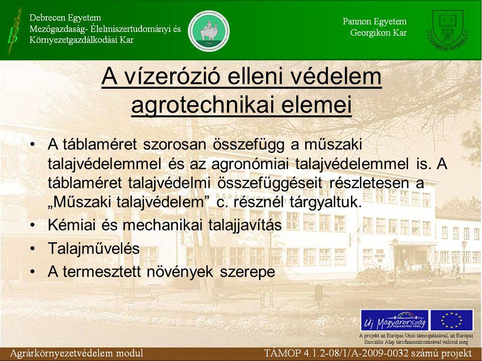 A vízerózió elleni védelem agrotechnikai elemei A táblaméret szorosan összefügg a műszaki talajvédelemmel és az agronómiai talajvédelemmel is.