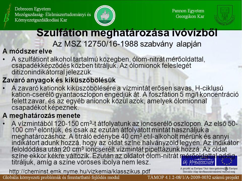 6 Szulfátion meghatározása ivóvízből Az MSZ 12750/16-1988 szabvány alapján A módszer elve A szulfátiont alkohol tartalmú közegben, ólom-nitrát mérőoldattal, csapadékképződés közben titráljuk.