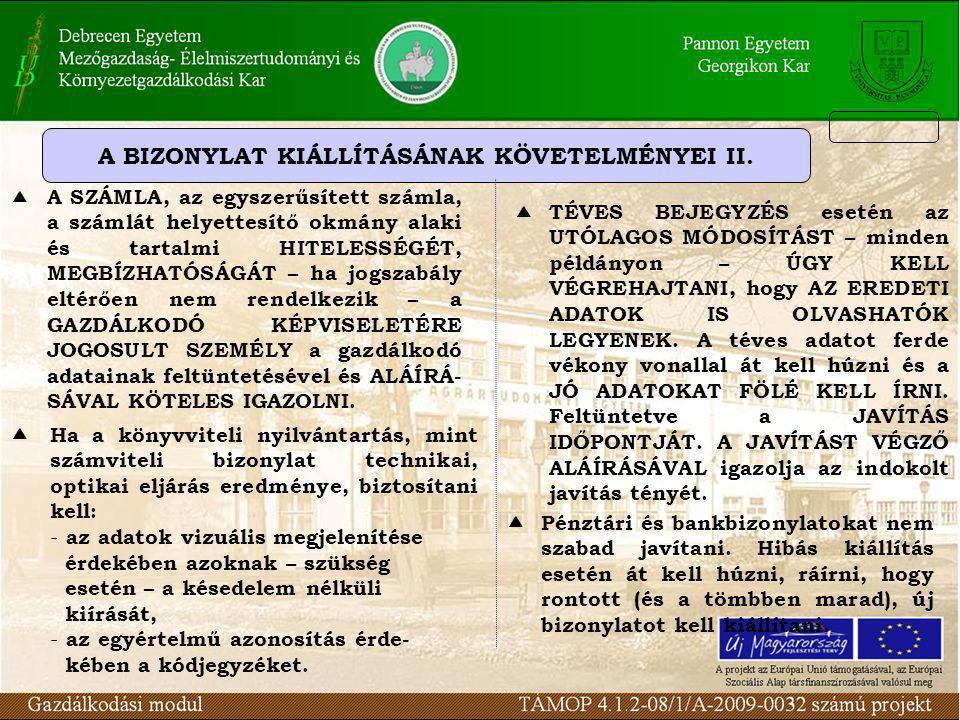 A BIZONYLAT KIÁLLÍTÁSÁNAK KÖVETELMÉNYEI II.  A SZÁMLA, az egyszerűsített számla, a számlát helyettesítő okmány alaki és tartalmi HITELESSÉGÉT, MEGBÍZ