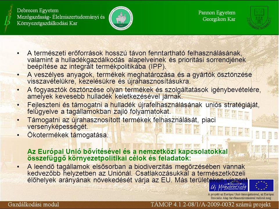 A természeti erőforrások hosszú távon fenntartható felhasználásának, valamint a hulladékgazdálkodás alapelveinek és prioritási sorrendjének beépítése az integrált termékpolitikába (IPP).