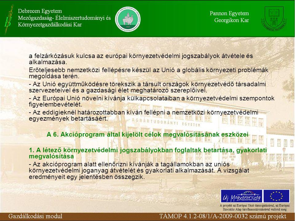 a felzárkózásuk kulcsa az európai környezetvédelmi jogszabályok átvétele és alkalmazása.