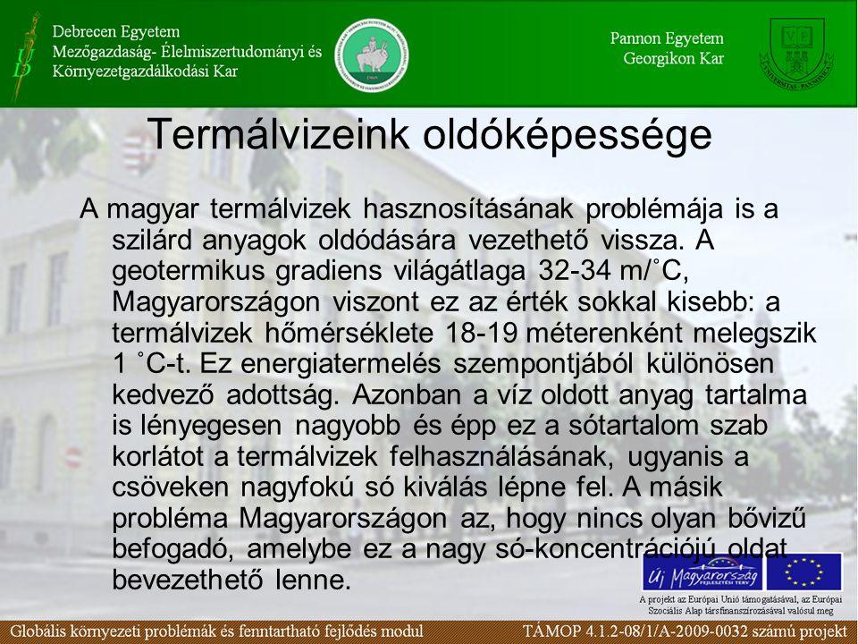 Termálvizeink oldóképessége A magyar termálvizek hasznosításának problémája is a szilárd anyagok oldódására vezethető vissza. A geotermikus gradiens v