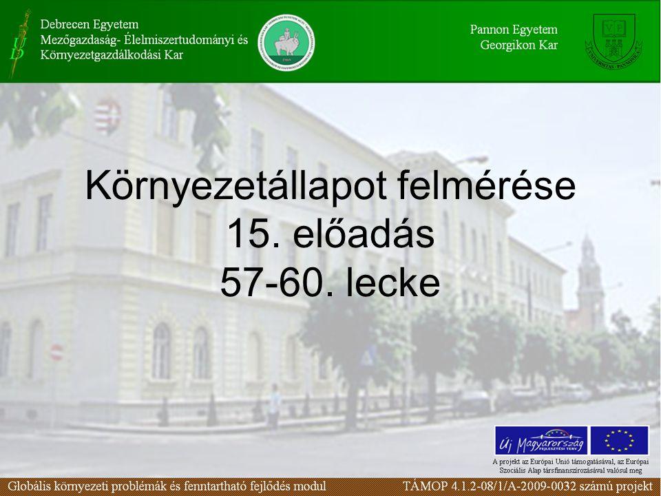 Környezetállapot felmérése 15. előadás 57-60. lecke