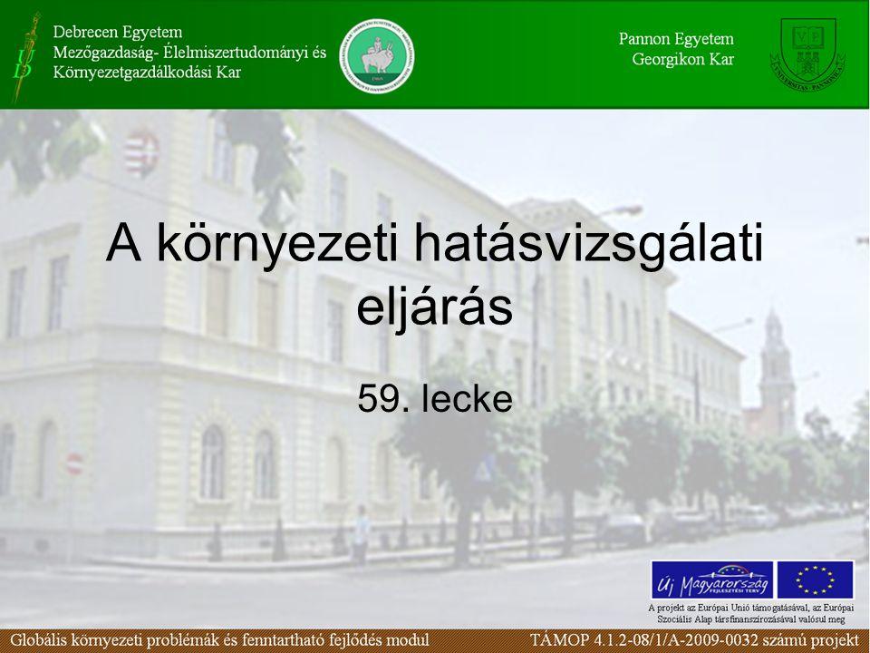 A környezeti hatásvizsgálati eljárás 59. lecke