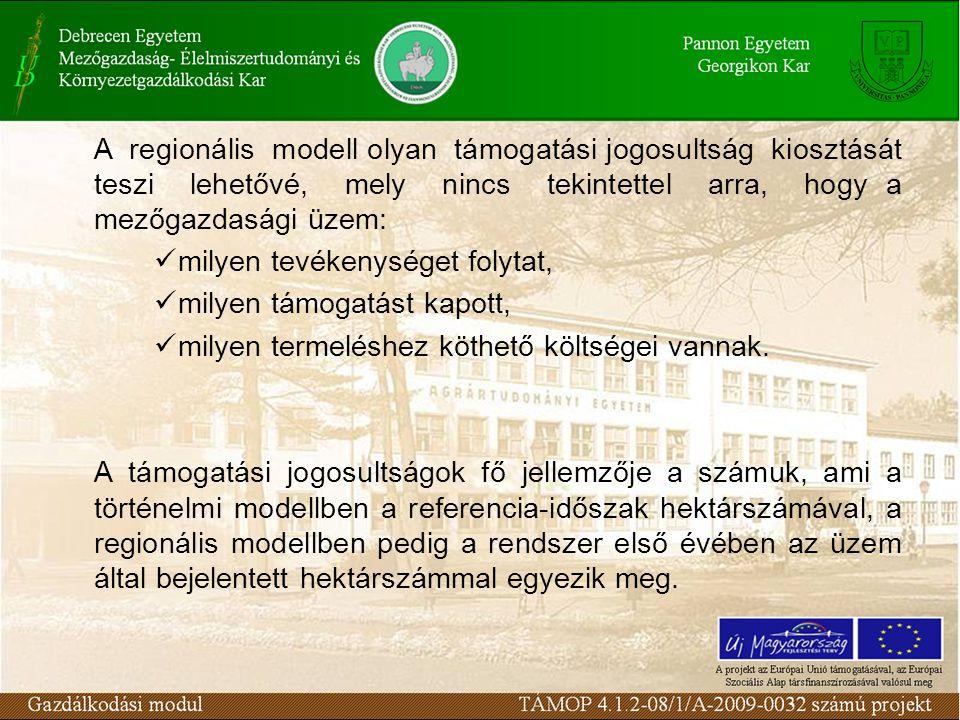 A regionális modell olyan támogatási jogosultság kiosztását teszi lehetővé, mely nincs tekintettel arra, hogy a mezőgazdasági üzem: milyen tevékenység