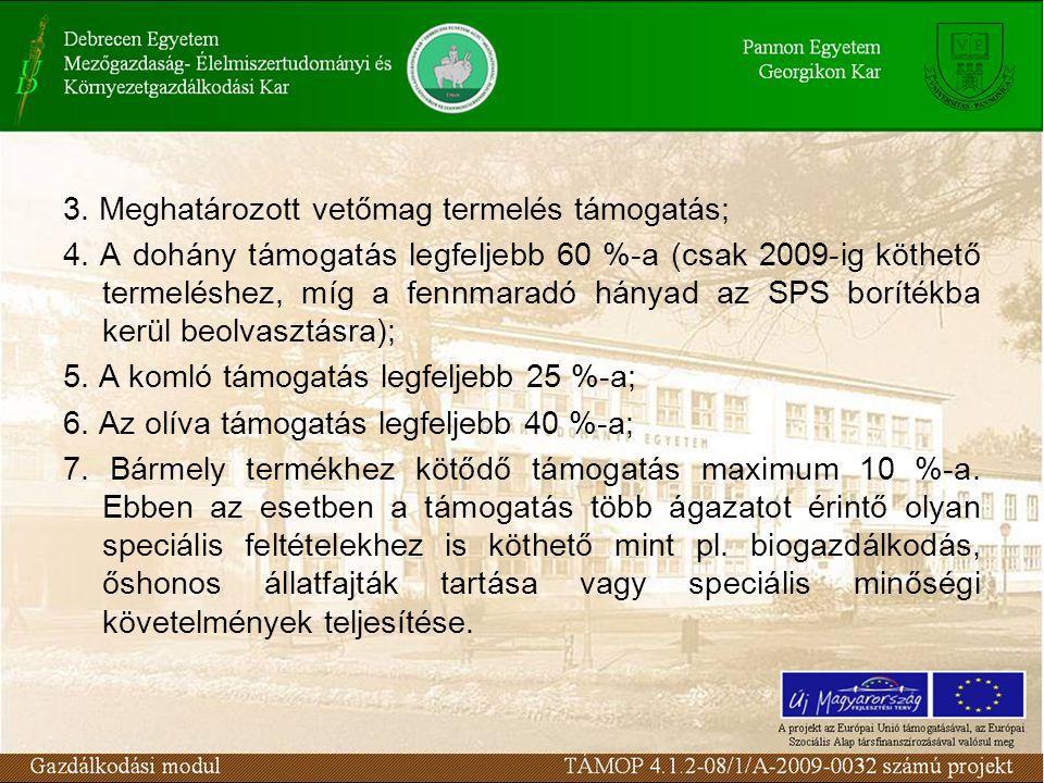 3. Meghatározott vetőmag termelés támogatás; 4.