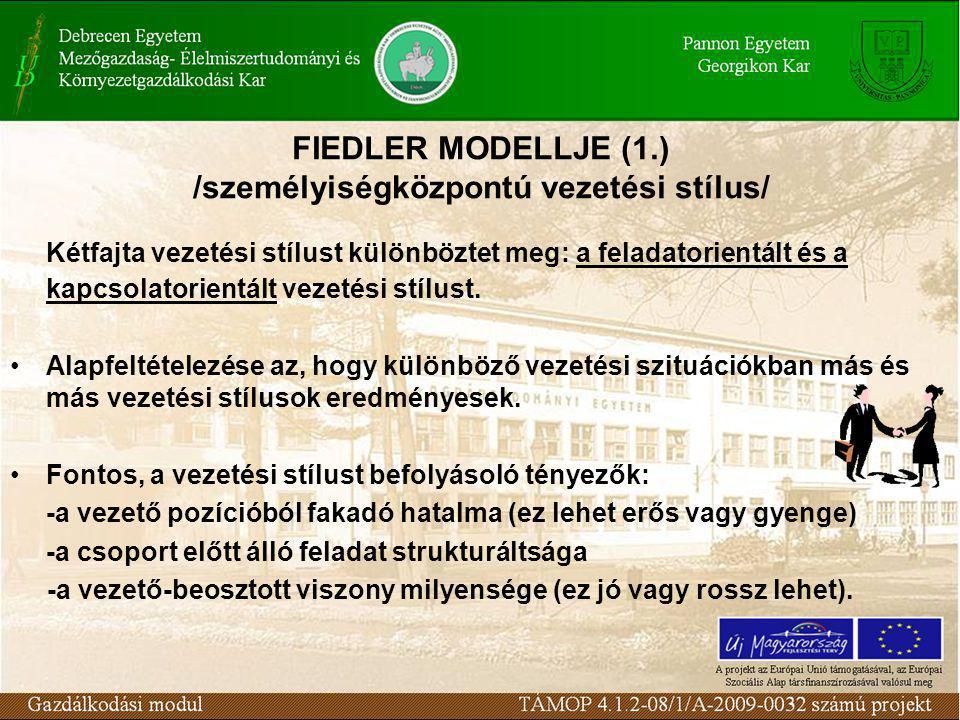 FIEDLER MODELLJE (1.) /személyiségközpontú vezetési stílus/ Kétfajta vezetési stílust különböztet meg: a feladatorientált és a kapcsolatorientált veze