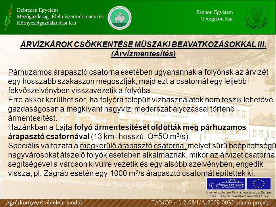 ÁRVÍZKÁROK CSÖKKENTÉSE MŰSZAKI BEAVATKOZÁSOKKAL III.