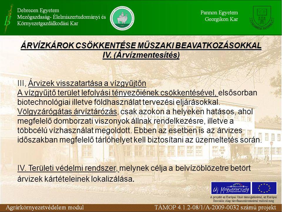 ÁRVÍZKÁROK CSÖKKENTÉSE MŰSZAKI BEAVATKOZÁSOKKAL IV.