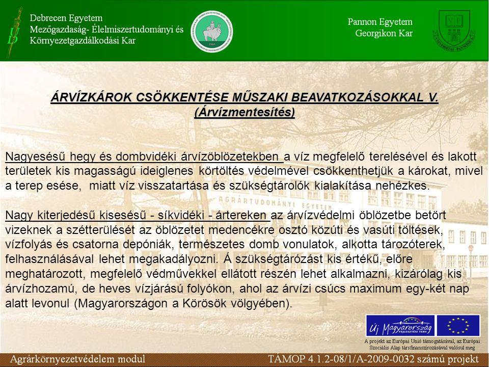 ÁRVÍZKÁROK CSÖKKENTÉSE MŰSZAKI BEAVATKOZÁSOKKAL V.