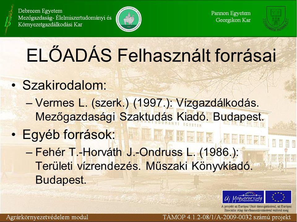 ELŐADÁS Felhasznált forrásai Szakirodalom: –Vermes L.