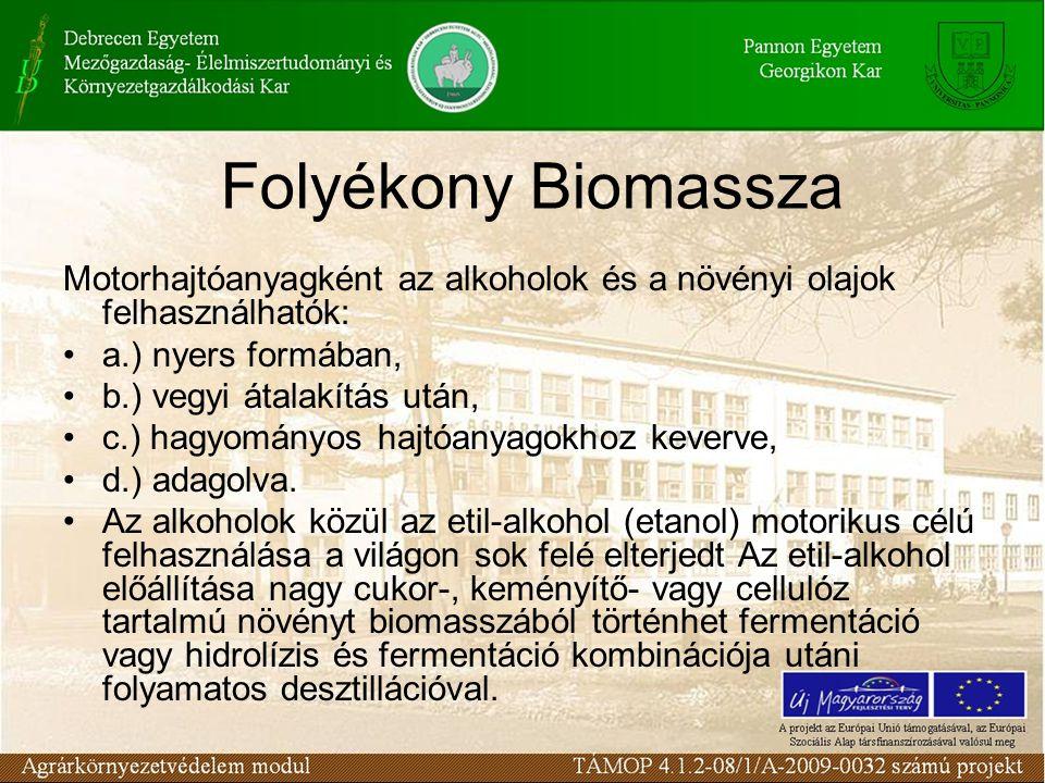 A technológia Őrlés Pép-előkészítés Keményítő-feltárás (gőzölés, expandálás) Elcukrosítás (savas, enzimes) Fermentálás (élesztőgombával) Desztillálás (a 10-18% alkoholtartalmú cefréből a 96%-os etanol kinyerése) Víztelenítés (molekulaszűrővel)