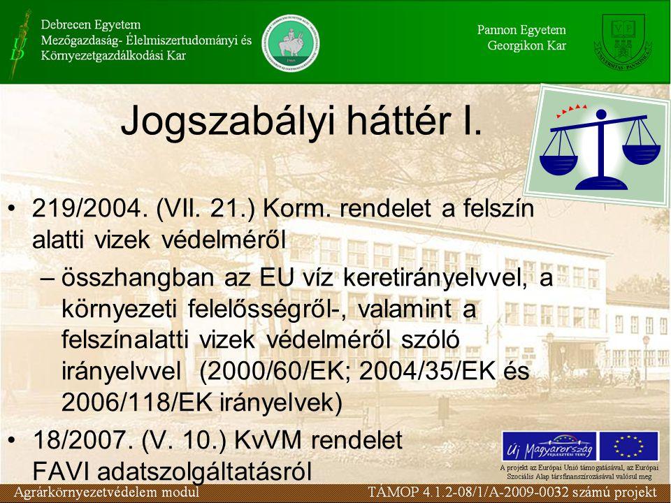 Jogszabályi háttér I.219/2004. (VII. 21.) Korm.