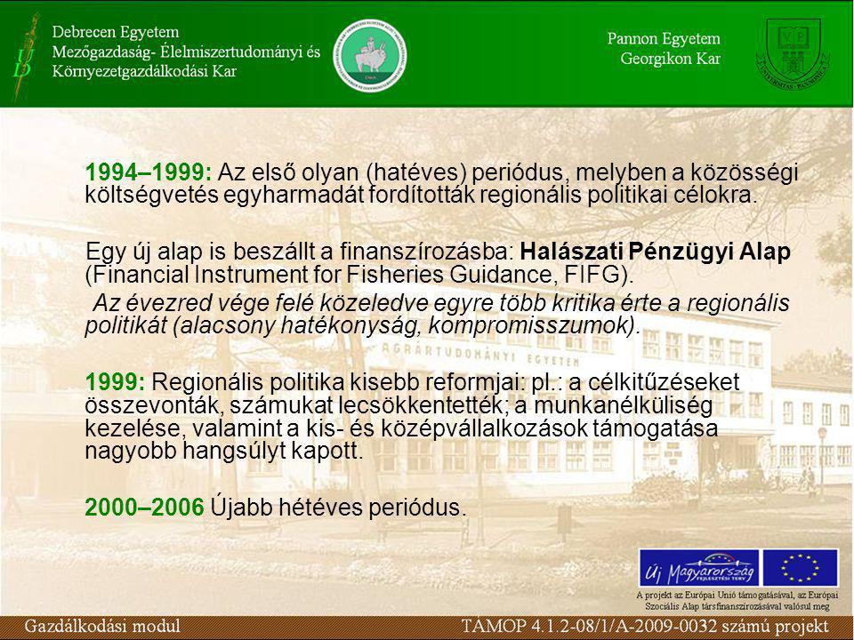 1994–1999: Az első olyan (hatéves) periódus, melyben a közösségi költségvetés egyharmadát fordították regionális politikai célokra.